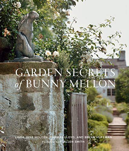 Secret Gardens of Bunny Mellon