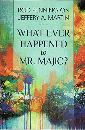 Cover of Book What Ever Happened to Mr. Magic