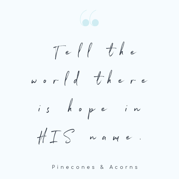 Quote there is hope in his name own a blue background