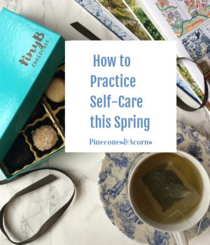 How to Practice self care this spring
