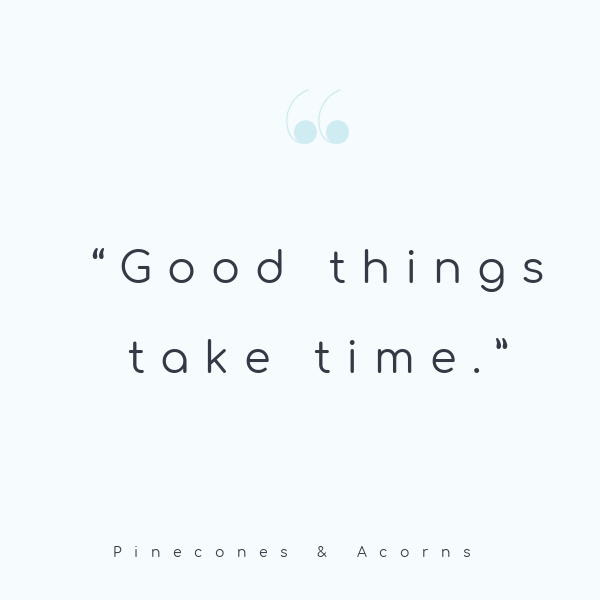 quote-good things take time